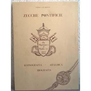 CICARILLI S.–Zecche pontificie. ...