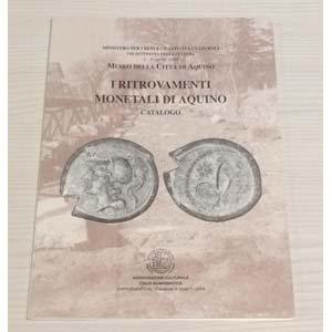 AA.VV. I ritrovamenti monetali di Aquino. ...