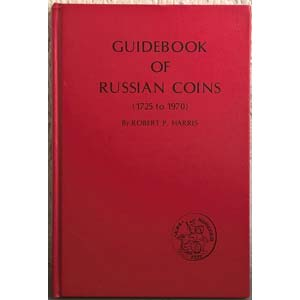 HARRIS. R. P. – Guidebook of Russian coins ...