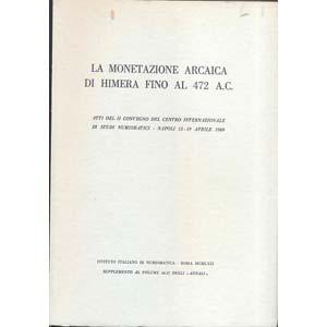AA. VV. -  La monetazione arcaica di Himera ...