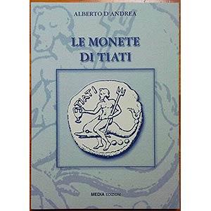 DAndrea A. Le Monete di Tiati. Edizioni ...