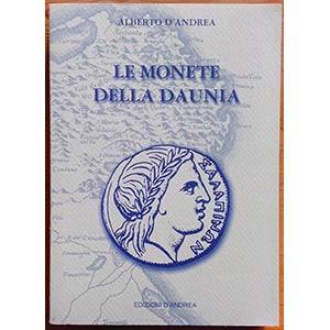 D'Andrea A., Le Monete della Daunia. ...