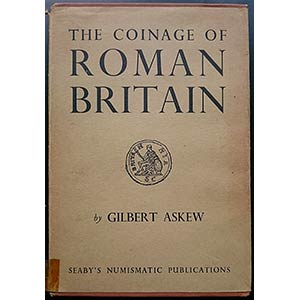 Askew G., The Coinage of Roman Britain. ...