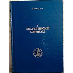 BANTI A. – I Grandi Bronzi Imperiali. ...