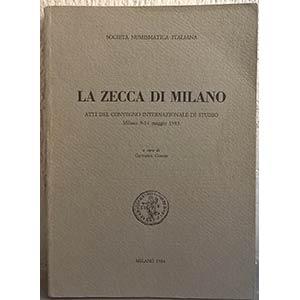AA. VV. – La zecca di Milano. Atti del ...