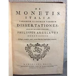 ARGELATUS P. – De Monetis Italiae variorum ...