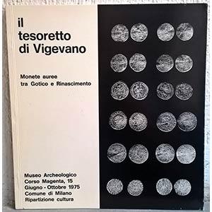 ARSLAN E. A. – Il tesoretto di Vigevano. ...