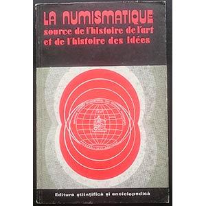 AA. VV. –  La Numismatique, source de ...