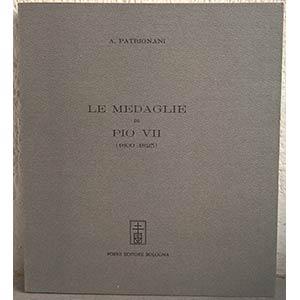 PATRIGNANI A. – Le medaglie di Pio VII ...