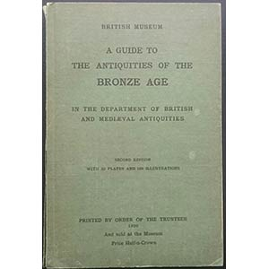 A Guide to the Antiquities of the Bronze Age ...