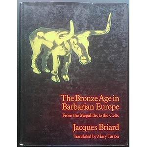 Briard J., The Bronze Age in Barbarian ...