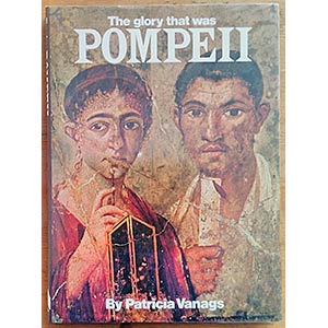 Vanags P., The Glory that was Pompeii. ...