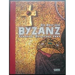 Wamser L., Die Welt von Byzanz Europas ...