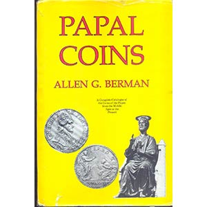 BERMAN A.G. - Papal Coins. New York, 1991. ...