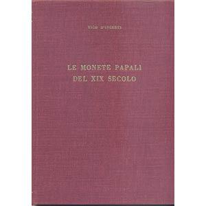 D'INCERTI V. – Le monete papali del XX ...