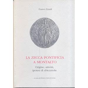 EMIDI F. -  La zecca pontificia a Montalto. ...