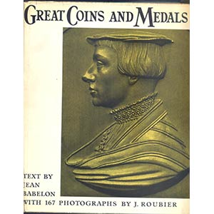 BABELON J. - Great Coins and Medals. London, ...