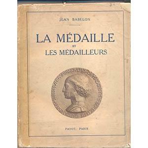 BABELON J. – La medaille et les ...