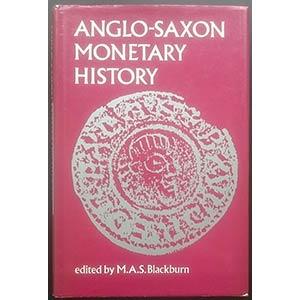 Blackburn M.A.S., Anglo-Saxon Monetary ...